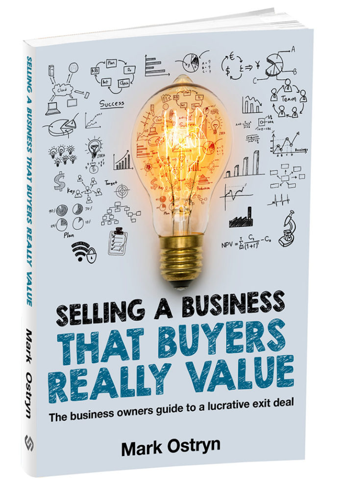 Selling a business that buyers really value by Mark Ostryn